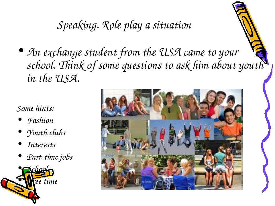 Speaking. Role play a situation An exchange student from the USA came to your...