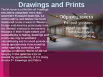 Drawings and Prints The Museum's collection of drawings and prints comprises ...