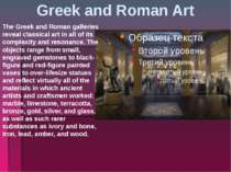 Greek and Roman Art The Greek and Roman galleries reveal classical art in all...