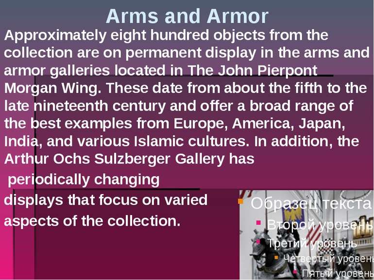 Arms and Armor Approximately eight hundred objects from the collection are on...