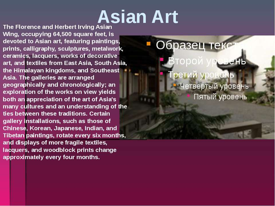 Asian Art The Florence and Herbert Irving Asian Wing, occupying 64,500 square...