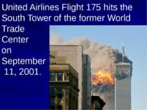 United Airlines Flight 175 hits the South Tower of the former World Trade Cen...