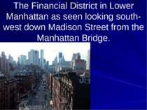 The Financial District in Lower Manhattan as seen looking south-west down Mad...