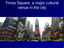 Times Square, a major cultural venue in the city