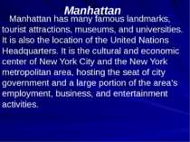 Manhattan Manhattan has many famous landmarks, tourist attractions, museums, ...