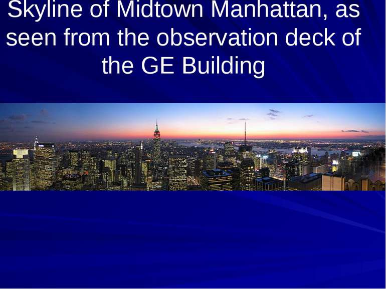 Skyline of Midtown Manhattan, as seen from the observation deck of the GE Bui...