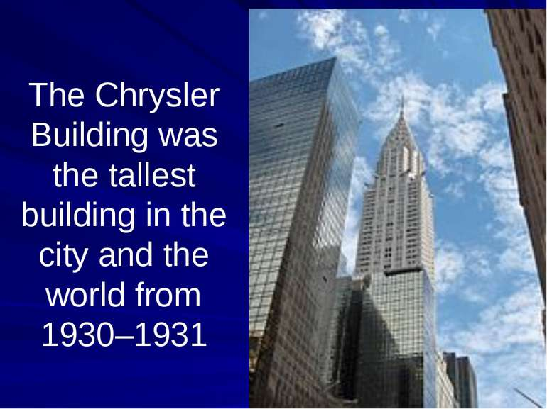 The Chrysler Building was the tallest building in the city and the world from...