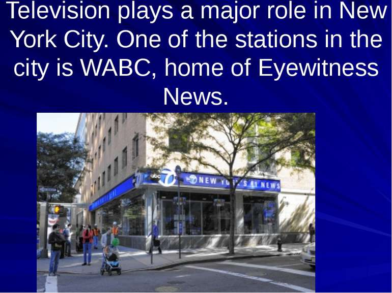 Television plays a major role in New York City. One of the stations in the ci...