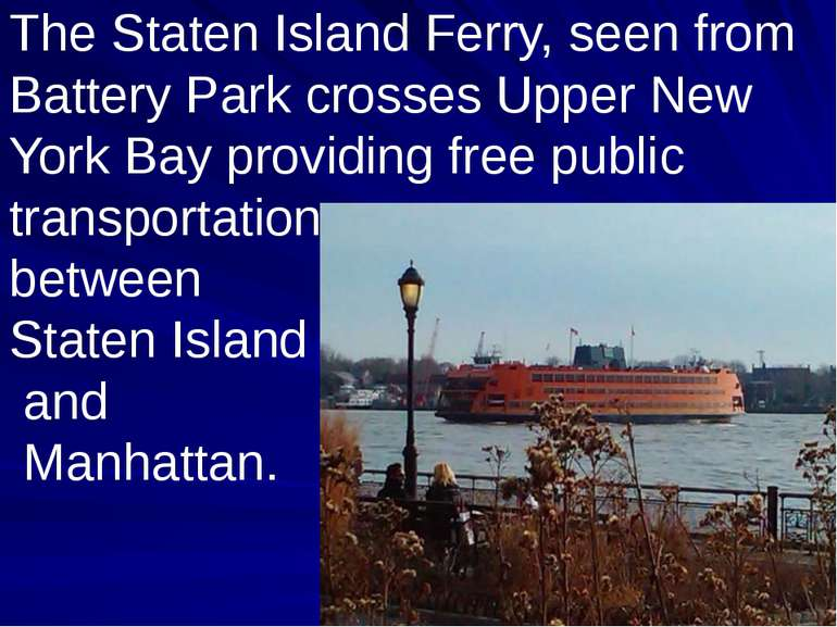The Staten Island Ferry, seen from Battery Park crosses Upper New York Bay pr...