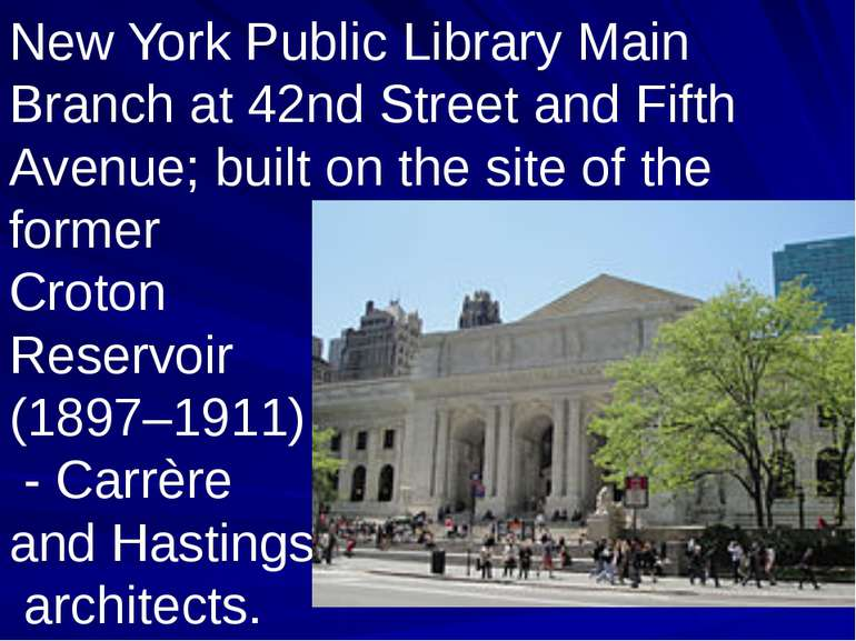 New York Public Library Main Branch at 42nd Street and Fifth Avenue; built on...