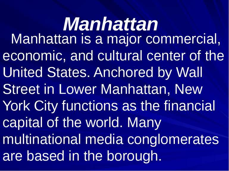 Manhattan Manhattan is a major commercial, economic, and cultural center of t...