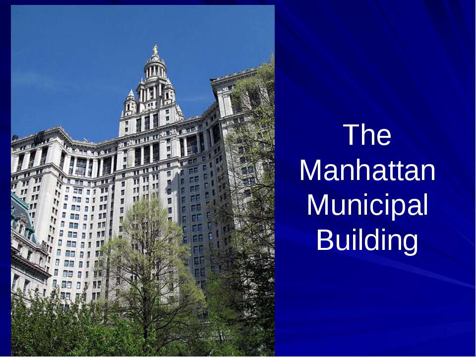 The Manhattan Municipal Building