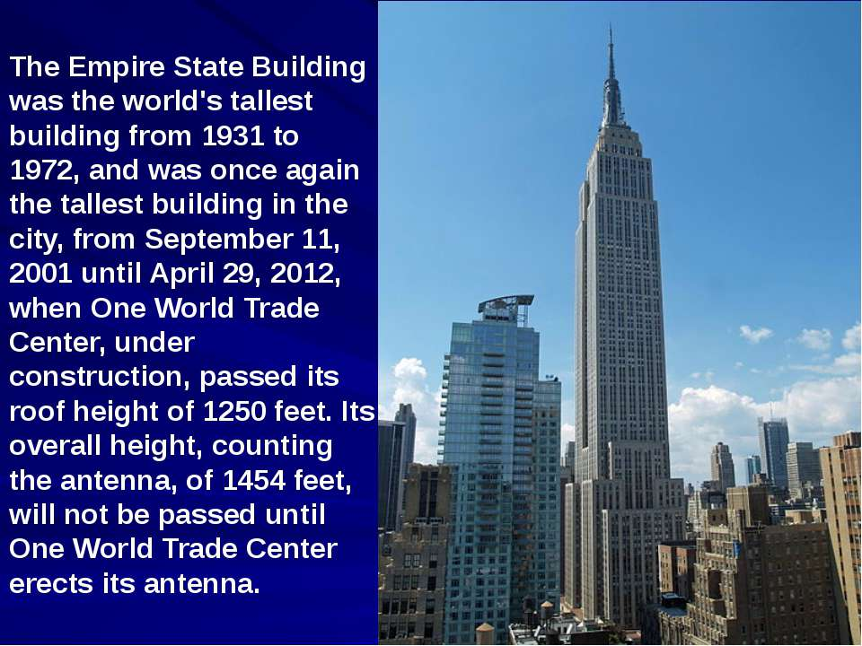 The Empire State Building was the world's tallest building from 1931 to 1972,...