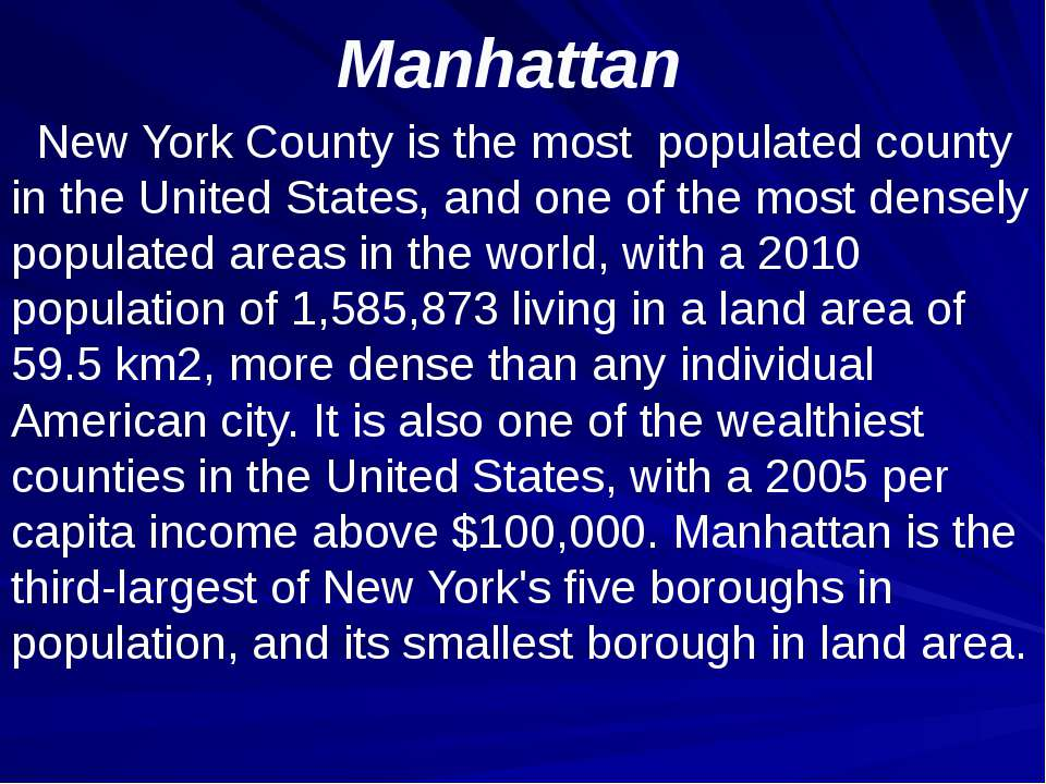 Manhattan New York County is the most populated county in the United States, ...