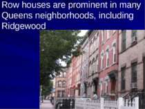 Row houses are prominent in many Queens neighborhoods, including Ridgewood