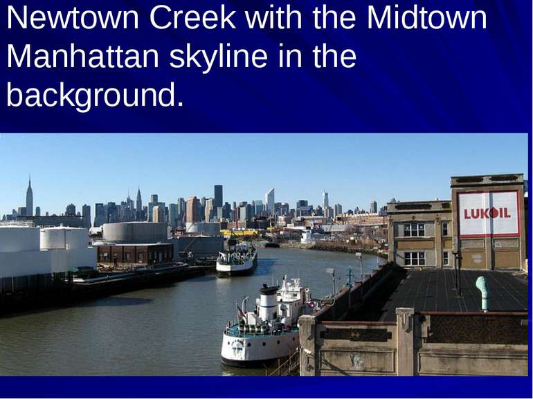 Newtown Creek with the Midtown Manhattan skyline in the background.