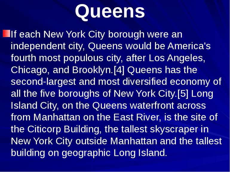 Queens If each New York City borough were an independent city, Queens would b...