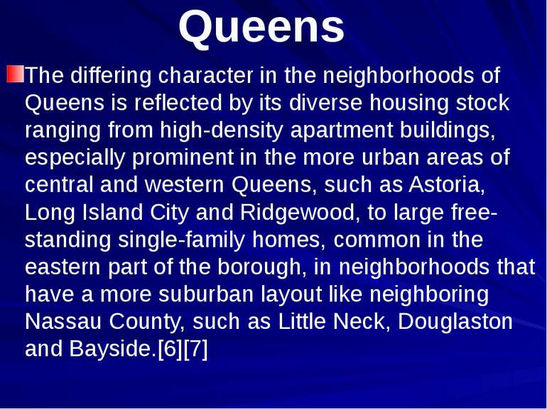 Queens The differing character in the neighborhoods of Queens is reflected by...