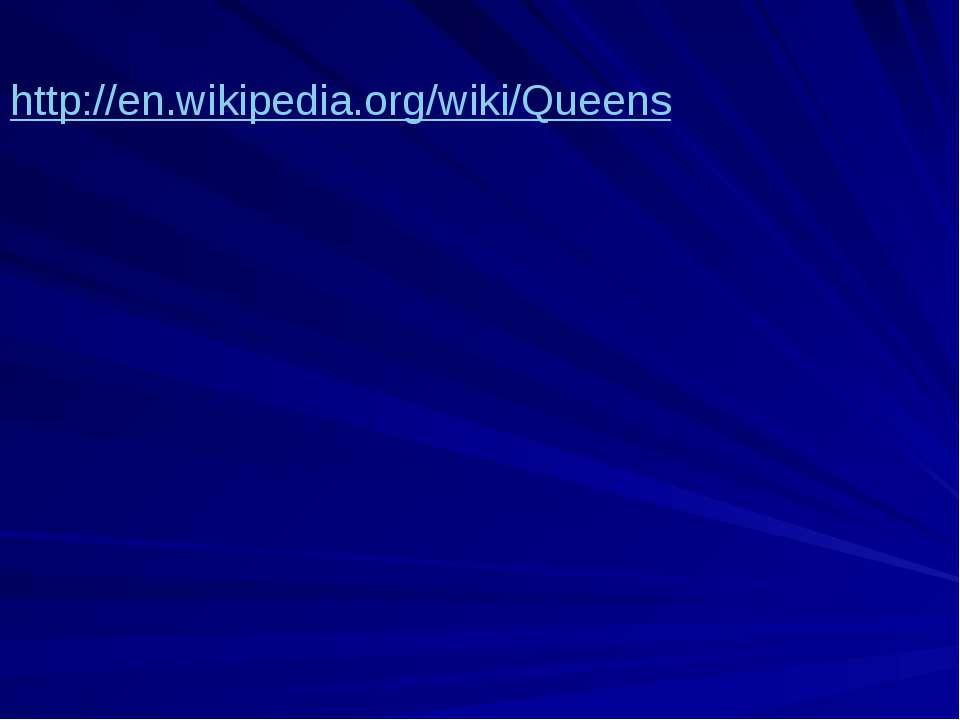 http://en.wikipedia.org/wiki/Queens