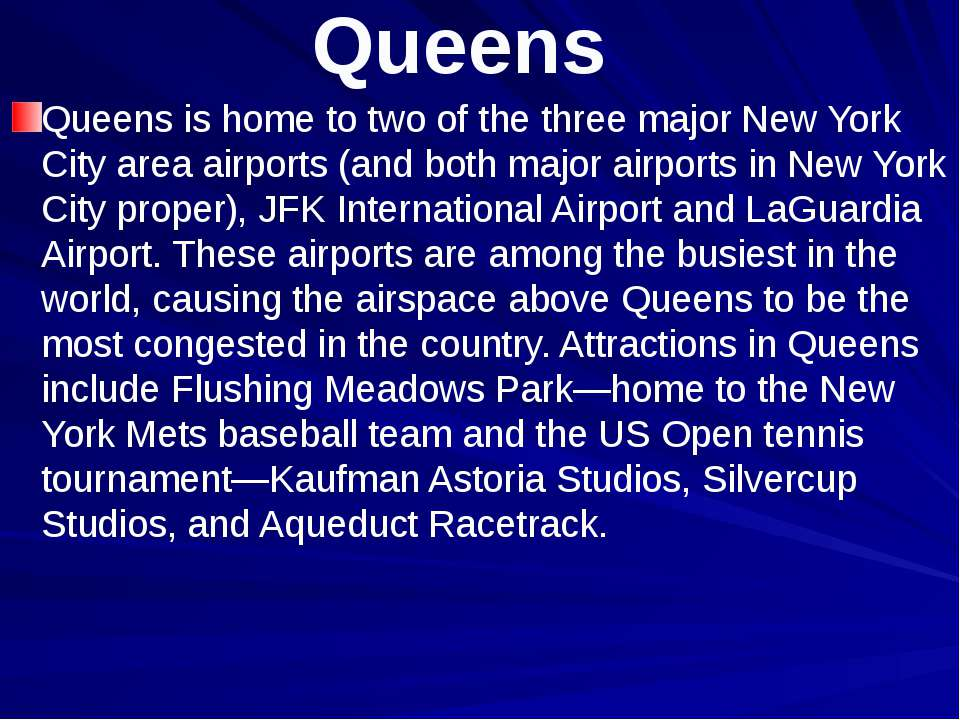 Queens Queens is home to two of the three major New York City area airports (...