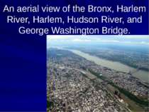 An aerial view of the Bronx, Harlem River, Harlem, Hudson River, and George W...