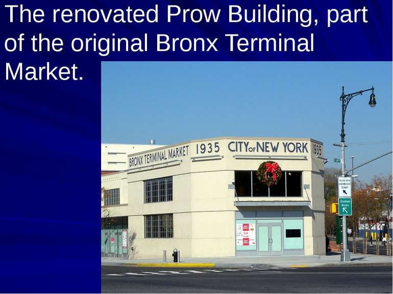 The renovated Prow Building, part of the original Bronx Terminal Market.