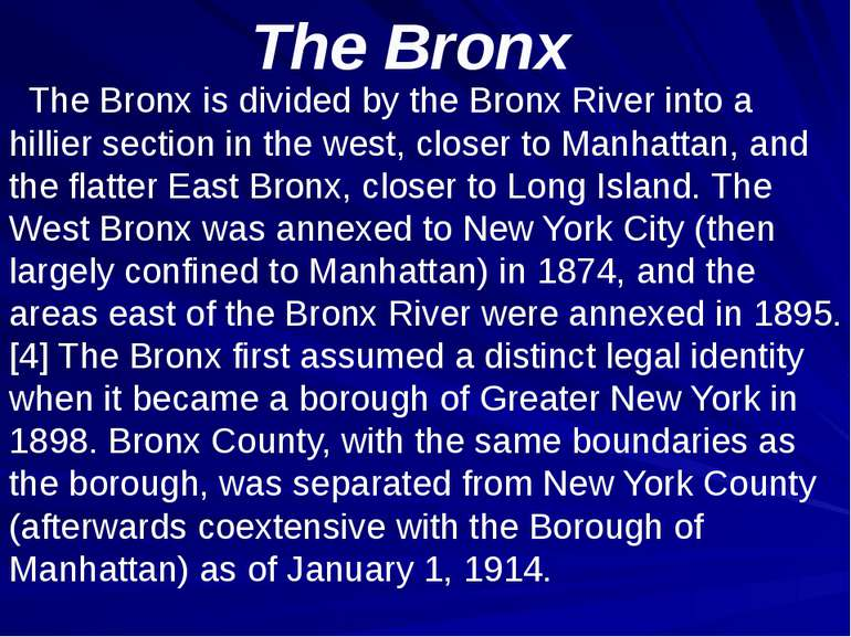 The Bronx The Bronx is divided by the Bronx River into a hillier section in t...