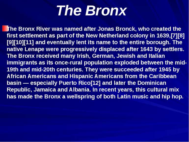 The Bronx The Bronx River was named after Jonas Bronck, who created the first...