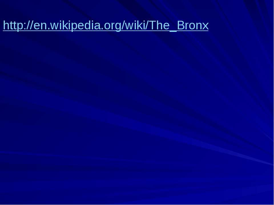 http://en.wikipedia.org/wiki/The_Bronx