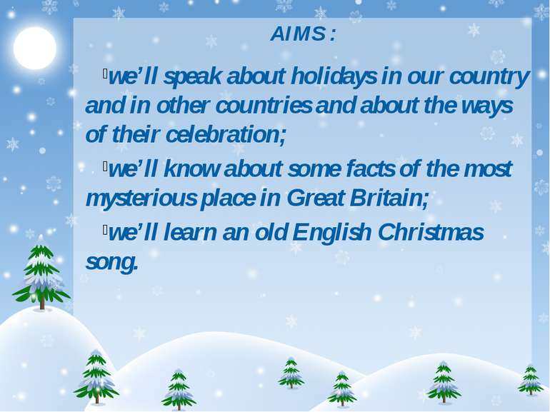 AIMS : we'll speak about holidays in our country and in other countries and a...