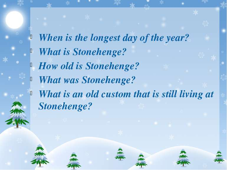 When is the longest day of the year? What is Stonehenge? How old is Stoneheng...