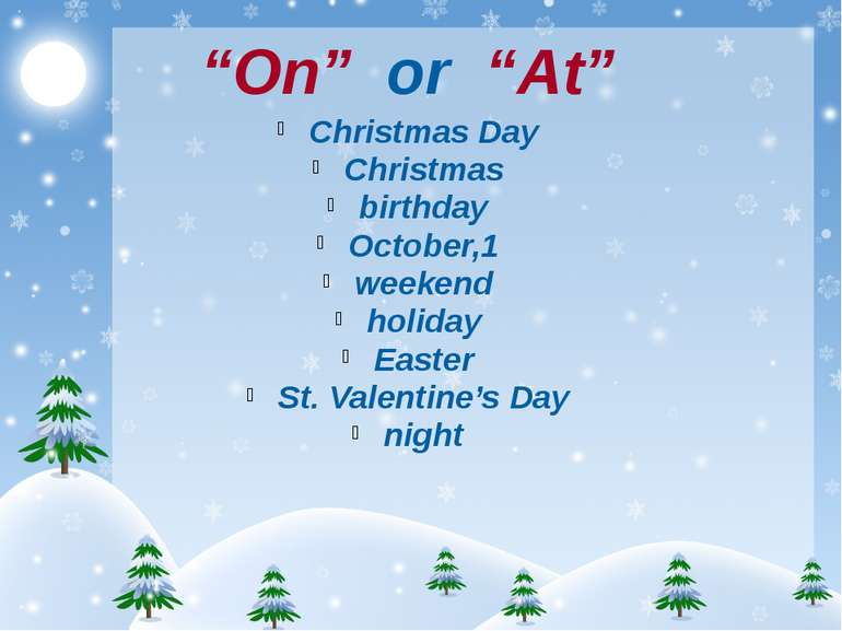 """On"" or ""At"" Christmas Day Christmas birthday October,1 weekend holiday Easte..."