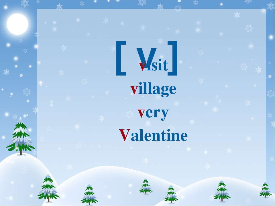 [ v ] visit village very Valentine