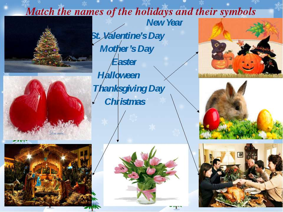 Match the names of the holidays and their symbols New Year St. Valentine's Da...