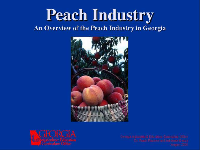 Peach Industry An Overview of the Peach Industry in Georgia Georgia Agricultu...