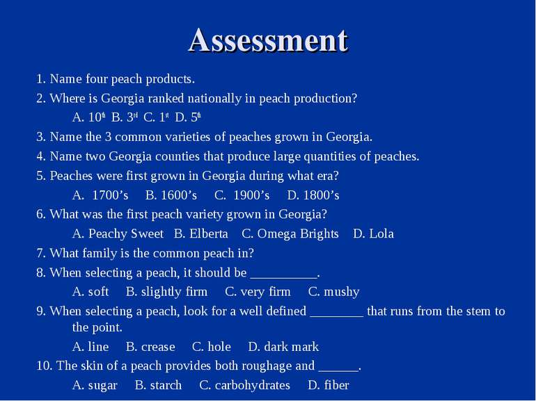 Assessment 1. Name four peach products. 2. Where is Georgia ranked nationally...