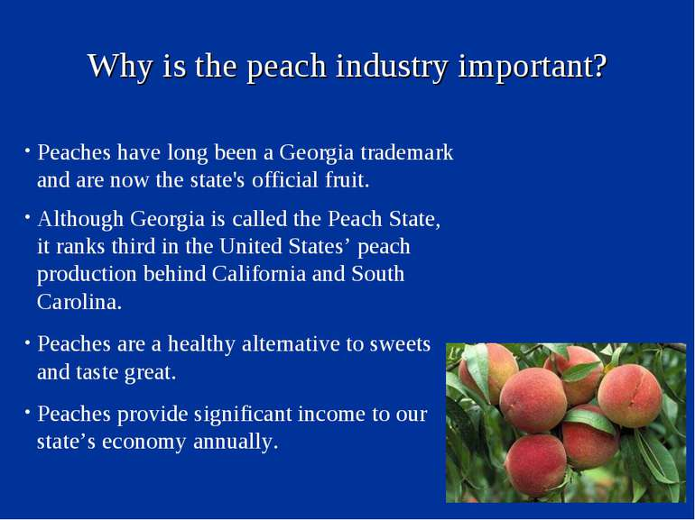 Why is the peach industry important? Peaches have long been a Georgia tradema...