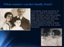 What country was her family from? Anne Marie Frank was born on June 12, 1929 ...