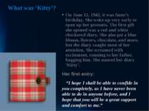What was 'Kitty'? On June 12, 1942, it was Anne's birthday. She woke up very ...