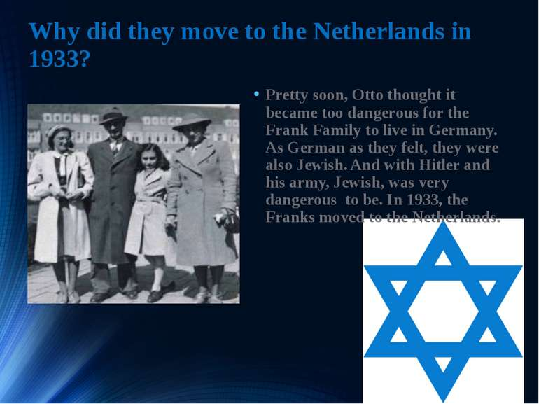 Why did they move to the Netherlands in 1933? Pretty soon, Otto thought it be...
