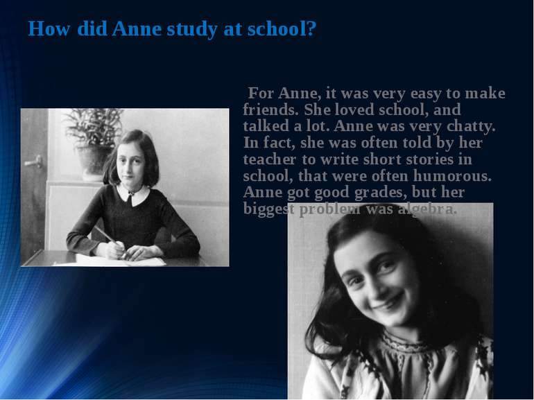How did Anne study at school? For Anne, it was very easy to make friends. She...