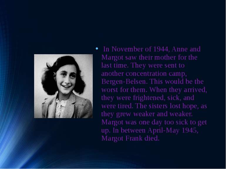 What were the circumstances of Anne and Margot's deaths? In November of 1944,...