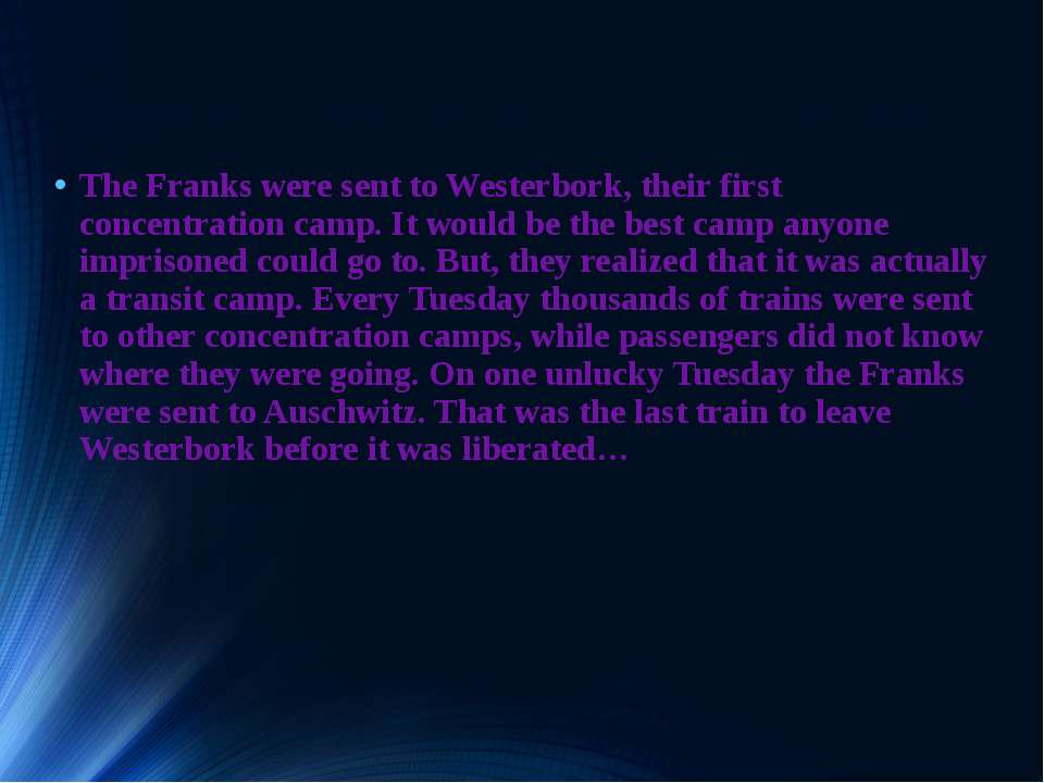 Where was Anne and her sister Margot sent? The Franks were sent to Westerbork...
