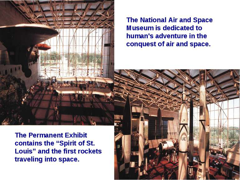 The National Air and Space Museum is dedicated to human's adventure in the co...