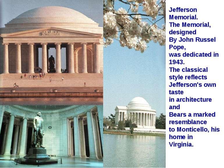 Jefferson Memorial. The Memorial, designed By John Russel Pope, was dedicated...