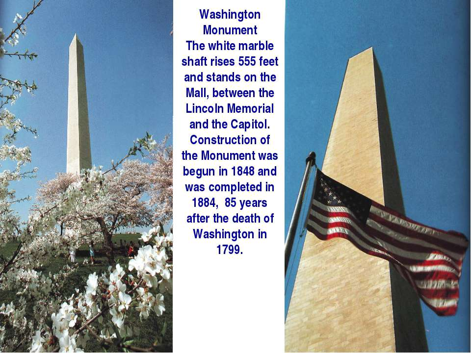 Washington Monument The white marble shaft rises 555 feet and stands on the M...