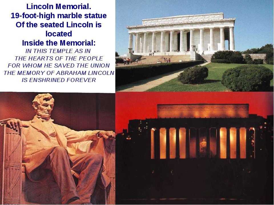 Lincoln Memorial. 19-foot-high marble statue Of the seated Lincoln is located...