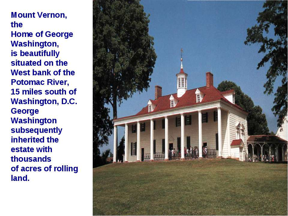 Mount Vernon, the Home of George Washington, is beautifully situated on the W...