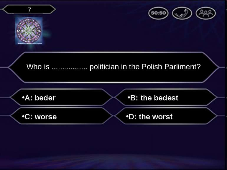 A: beder Who is ................. politician in the Polish Parliment? B: the ...
