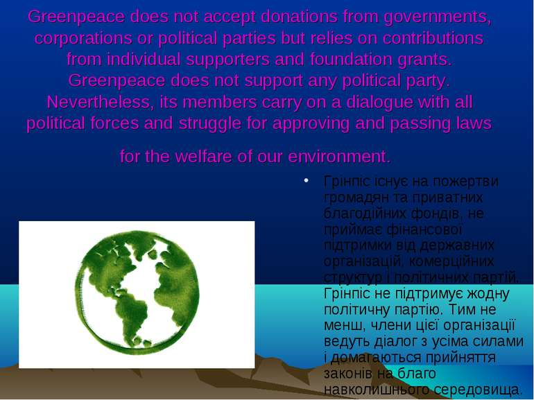 Greenpeace does not accept donations from governments, corporations or politi...
